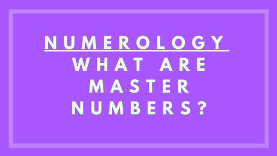 What Are Master Numbers